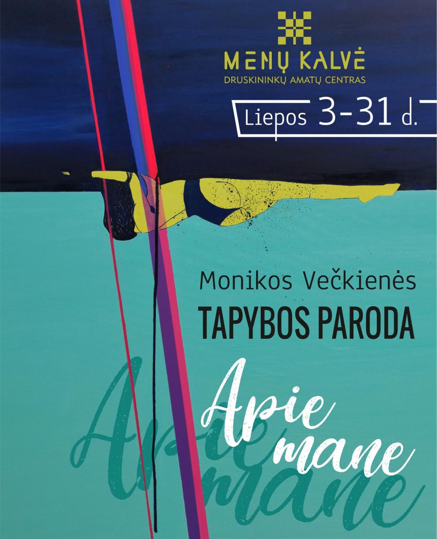 """MONIKOS VEČKIENĖS TAPYBOS PARODA """"APIE MANE"""""""