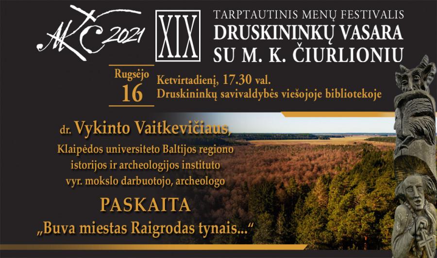 """dr. V. Vaitkevičiaus paskaita """"Buva miestas Raigrodas tynais..."""" Druskininkų vasara su M.K. Čiurlioniu"""