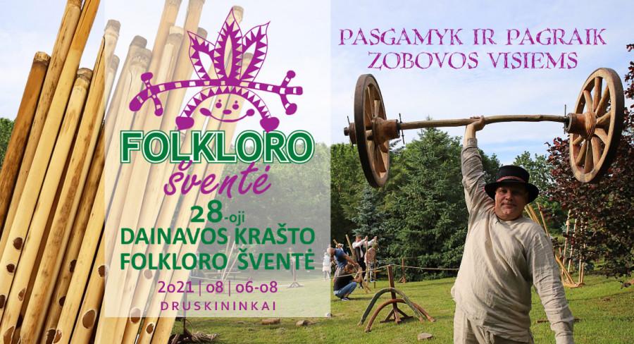 Pasgamyk ir pagraik. Zobovos visiems   28-oji Dainavos krašto folkloro šventė Druskininkuose